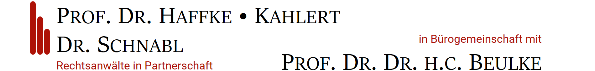 Rechtsanwälte Prof. Dr. Haffke, Kahlert, Dr. Schnabl in Bürogemeinschaft mit Prof. Dr. Dr. h.c. Beulke